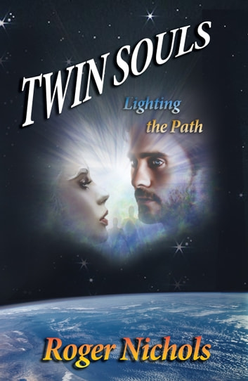 Twin Souls: Lighting the Path ebook by Roger Nichols