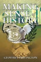 Making Sense of History ebook by Geoffrey Partington