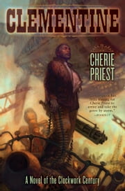 Clementine ebook by Cherie Priest