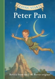 Classic Starts®: Peter Pan ebook by J. M. Barrie, Tania Zamorsky, Dan Andreasen,...
