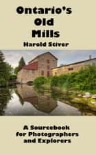 Ontario's Old Mills ebook by Harold Stiver