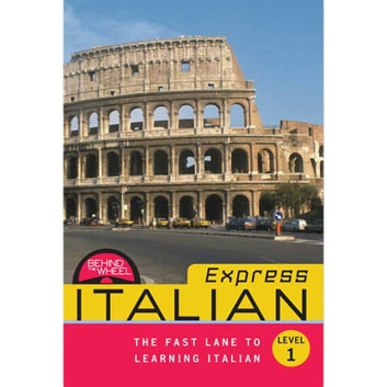 Behind the Wheel Express - Italian 1 audiobook by Mark Frobose,Behind the Wheel
