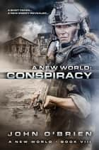 A New World: Conspiracy ebook by John O'Brien
