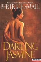 Darling Jasmine ebook by Bertrice Small