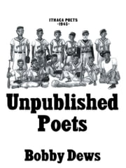 Unpublished Poets ebook by Bobby Dews