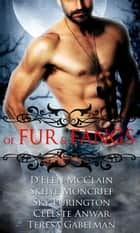 of Fur & Fangs: A Paranormal Romance Boxed Set (6 Book Bundle) 電子書籍 Sky Purington, Skhye Moncrief, D'Elen McClain,...