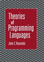 Theories of Programming Languages ebook by Reynolds, John C.