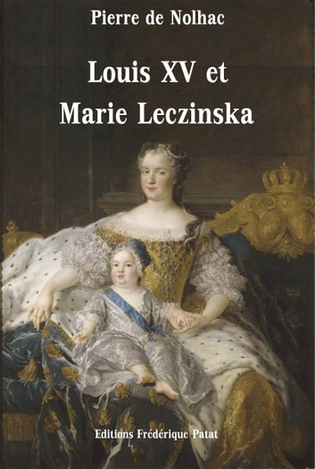 Louis XV et Marie Leczinska ebook by Pierre de Nolhac