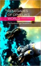 5: Renegades of Ophelia's World ebook by