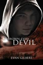 Brown-eyed Devil ebook by Evan Gilbert