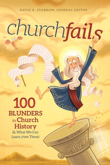 churchfails - 100 Blunders in Church History (& What We Can Learn from Them) ebook by Dr. Rex Butler,Dr. Ken Cleaver,Dr. Rodrick K. Durst,Dr. Lloyd A. Harsch,James Lutzweiler,Dr. Stephen Presley
