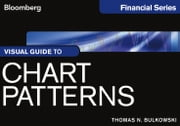 Visual Guide to Chart Patterns, Enhanced Edition ebook by Thomas N. Bulkowski