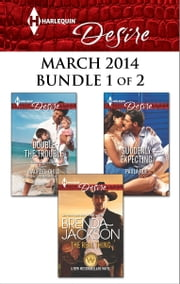 Harlequin Desire March 2014 - Bundle 1 of 2 - The Real Thing\Double the Trouble\Suddenly Expecting ebook by Brenda Jackson,Maureen Child,Paula Roe