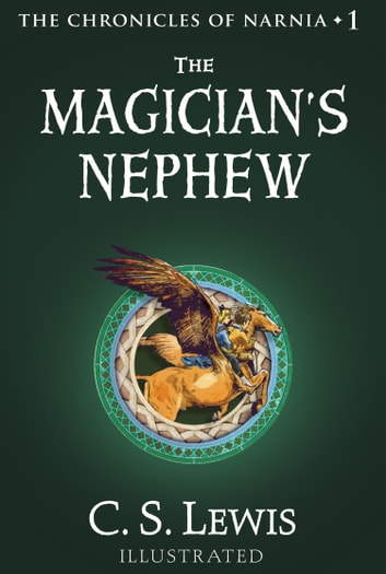 The Magician's Nephew (The Chronicles of Narnia, Book 1) ebook by C. S. Lewis