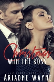 Christmas with the Boss ebook by Ariadne Wayne