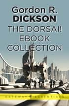 The Dorsai! eBook Collection ebook by Gordon R Dickson