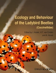 Ecology and Behaviour of the Ladybird Beetles (Coccinellidae) ebook by Ivo Hodek,A. Honek,Helmut F. van Emden