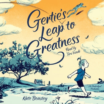 Gertie's Leap to Greatness audiobook by Kate Beasley
