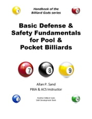 Basic Defense & Safety Fundamentals for Pool & Pocket Billiards ebook by Allan P. Sand