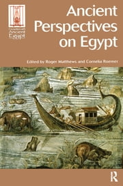 Ancient Perspectives on Egypt ebook by Roger Matthews,Cornelia Roemer