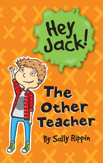 Hey Jack: The Other Teacher - The Other Teacher ebook by Sally Rippin