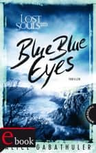 Lost Souls Ltd., Band 1: Blue Blue Eyes ebook by Alice Gabathuler, Isabel Thalmann