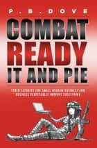 Combat Ready IT and PIE ebook by P.B. Dove
