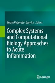 Complex Systems and Computational Biology Approaches to Acute Inflammation ebook by
