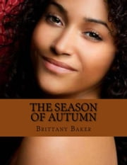 The Season of Autumn ebook by Brittany Baker