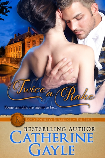 Twice a Rake ebook by Catherine Gayle
