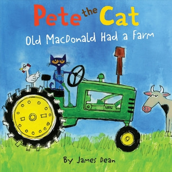 Pete the Cat: Old MacDonald Had a Farm ebook by James Dean