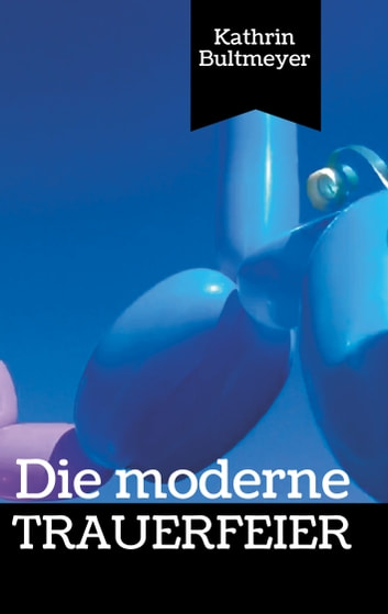 Die moderne Trauerfeier ebook by Kathrin Bultmeyer