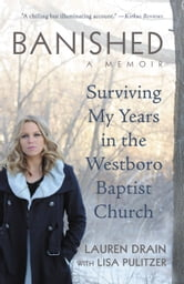 Banished - Surviving My Years in the Westboro Baptist Church ebook by Lauren Drain