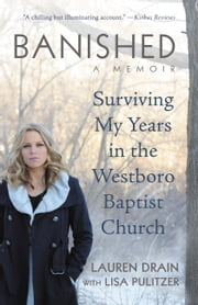 Banished - Surviving My Years in the Westboro Baptist Church ebook by Lauren Drain,Lisa Pulitzer