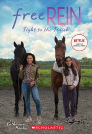 Fight to the Finish (Free Rein #2) ebook by Catherine Hapka
