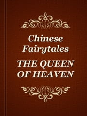 THE QUEEN OF HEAVEN ebook by Chinese Fairytales