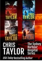 The Sydney Harbour Hospital Series Boxed Set Collection - Books 6-9 ebook by Chris Taylor