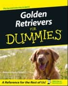 Golden Retrievers For Dummies ebook by Nona Kilgore Bauer