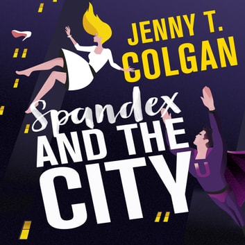 Spandex and the City audiobook by Jenny T. Colgan