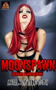 Moonspawn: A sexual slave, trained to obey ebook by Bruce McLachlan