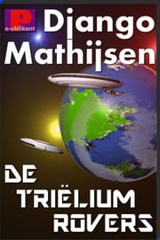 De triëliumrovers van Gaianemo ebook by Django Mathijsen