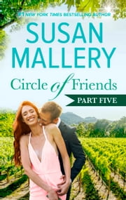 Circle of Friends: Part 5 of 6 ebook by Susan Mallery