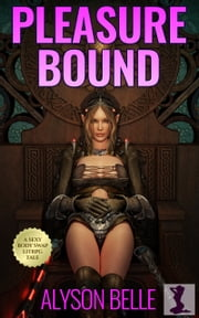 Pleasure Bound ebook by Alyson Belle