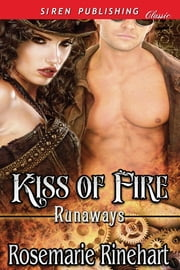 Kiss of Fire ebook by Rosemarie Rinehart