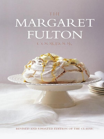 Margaret Fulton Cookbook,The ebook by Fulton, Margaret
