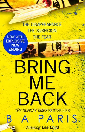 Bring Me Back: The gripping Sunday Times bestseller now with an explosive new ending! ebook by B A Paris
