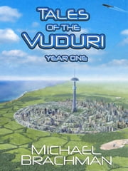 Tales of the Vuduri: Year One ebook by Michael Brachman