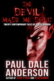 The Devil Made Me Do It ebook by Paul Dale Anderson