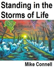 Standing in the Storms of Life (sermon) ebook by Mike Connell