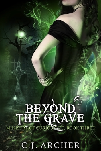 Beyond The Grave ebook by C.J. Archer